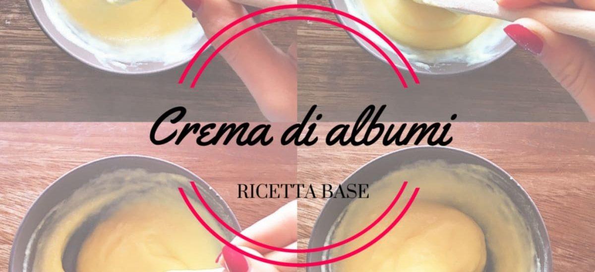 Crema di albumi – Ricetta base