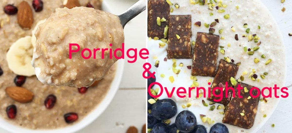 Porridge e Overnight Oats – Tutto quello che c'è da sapere.